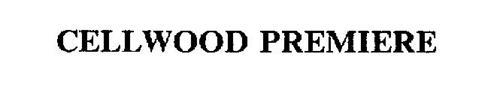 CELLWOOD PREMIERE