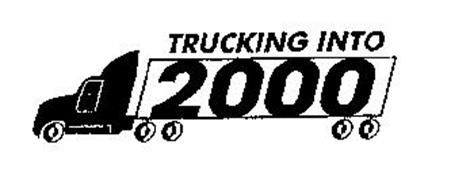 TRUCKING INTO 2000