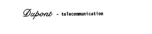 DUPONT - TELECOMMUNICATION