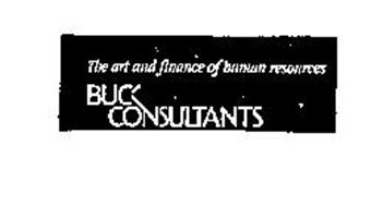 THE ART AND FINANCE OF HUMAN RESOURCES BUCK CONSULTANTS