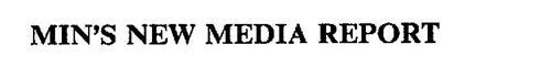 MIN'S NEW MEDIA REPORT