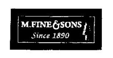 M. FINE & SONS SINCE 1890