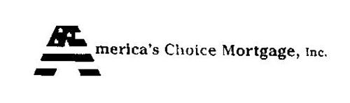 AMERICA'S CHOICE MORTGAGE INC.