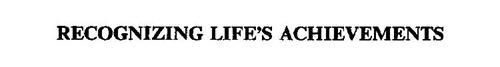 RECOGNIZING LIFE'S ACHIEVEMENTS