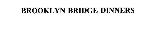 BROOKLYN BRIDGE DINNERS