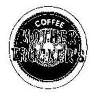 MOTHER TRUCKER'S COFFEE