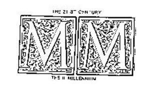 THE 21 ST CENTURY MM THE III MILLENNIUM