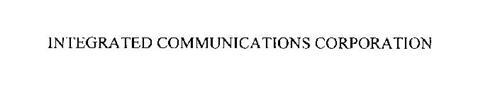 INTEGRATED COMMUNICATIONS CORPORATION