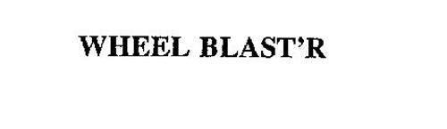 WHEEL BLAST'R