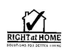 RIGHT AT HOME SOLUTIONS FOR BETTER LIVING