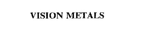 VISION METALS