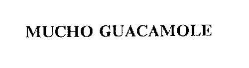 MUCHO GUACAMOLE