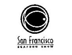 SAN FRANCISCO SEAFOOD SHOW