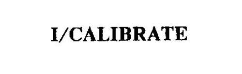 I/CALIBRATE