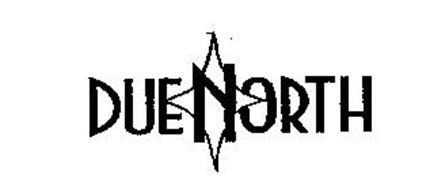 DUE NORTH