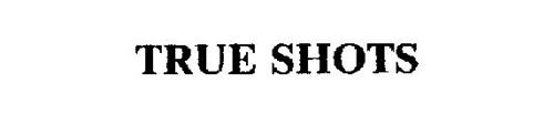 TRUE SHOTS
