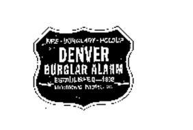 FIRE - BURGLARY - HOLDUP DENVER BURGLARALARM ESTABLISHED--1892 ELECTRONIC PROTECTION