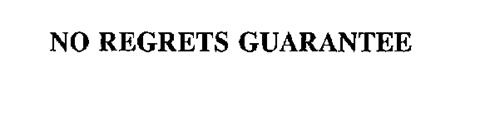 NO REGRETS GUARANTEE