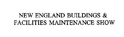 NEW ENGLAND BUILDINGS & FACILITIES MAINTENANCE SHOW