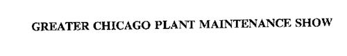 GREATER CHICAGO PLANT MAINTENANCE SHOW
