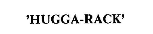 'HUGGA-RACK'