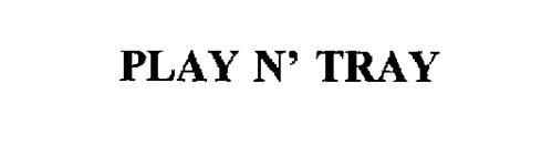 PLAY N' TRAY