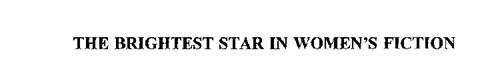 THE BRIGHTEST STAR IN WOMEN'S FICTION