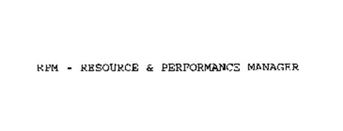 RPM - RESOURCE & PERFORMANCE MANAGER