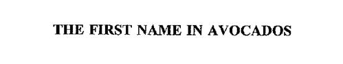 THE FIRST NAME IN AVOCADOS
