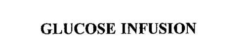 GLUCOSE INFUSION