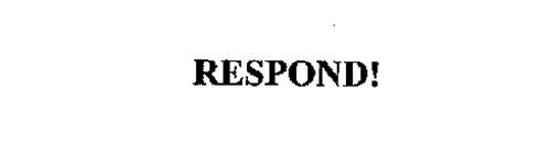RESPOND!