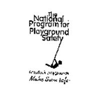 THE NATIONAL PROGRAM FOR PLAYGROUND SAFETY AMERICA'S PLAYGROUNDS MAKE THEM SAFE