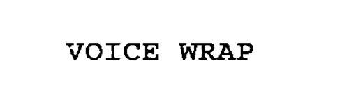 VOICE WRAP