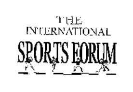 THE INTERNATIONAL SPORTS FORUM