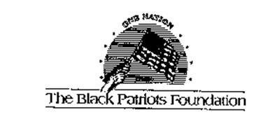 ONE NATION THE BLACK PATRIOTS FOUNDATION