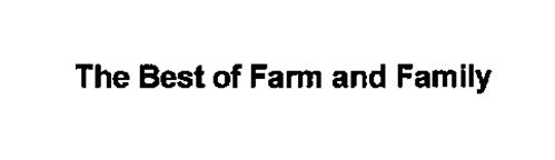 THE BEST OF FARM AND FAMILY