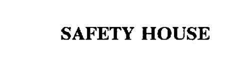 SAFETY HOUSE