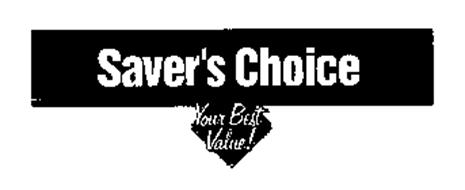 SAVER'S CHOICE YOUR BEST VALUE!