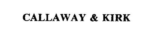 CALLAWAY & KIRK