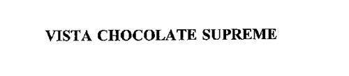 VISTA CHOCOLATE SUPREME