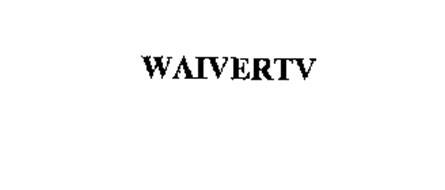 WAIVERTV