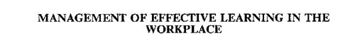 MANAGEMENT OF EFFECTIVE LEARNING IN THE WORKPLACE