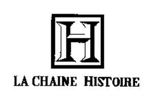 H LA CHAINE HISTOIRE