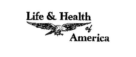LIFE & HEALTH OF AMERICA