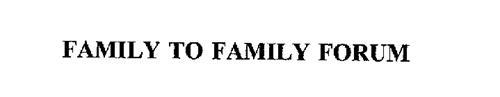 FAMILY TO FAMILY FORUM