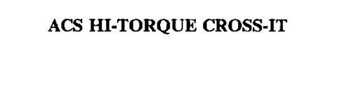 ACS HI-TORQUE CROSS-IT