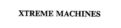 XTREME MACHINES