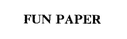 FUN PAPER