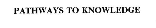 PATHWAYS TO KNOWLEDGE