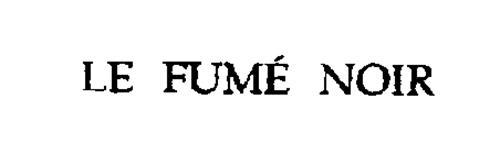 LE FUME NOIR